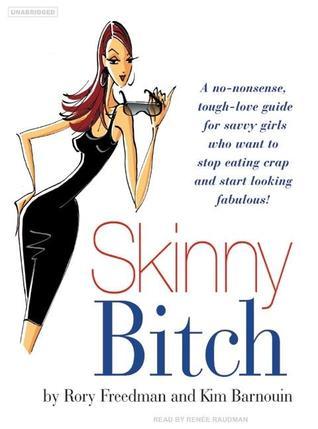 Skinny Bitch by Rory Freedman