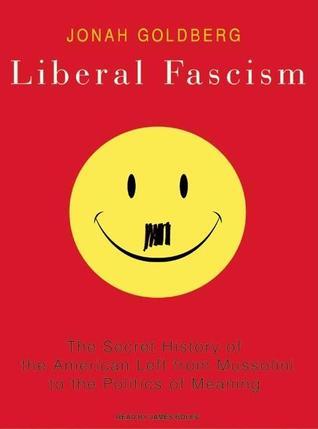 Liberal Fascism by Jonah Goldberg