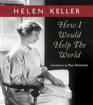 How i would help the world by Helen Keller