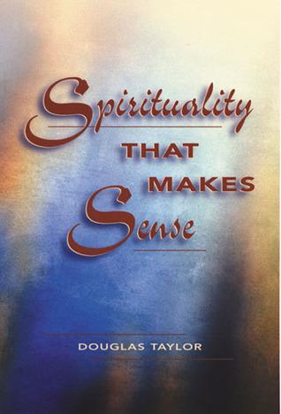 Spirituality That Makes Sense