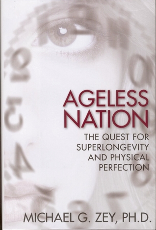 Ageless Nation: The Quest for Superlongevity and Physical Perfection