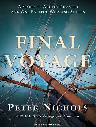 Ebook Final Voyage: A Story of Arctic Disaster and One Fateful Whaling Season by Peter Nichols DOC!
