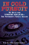 In Cold Pursuit: My Hunt for Timothy Krajcir — The Notorious Serial Killer