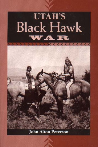 Utah's Black Hawk War by John Alton Peterson