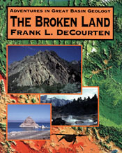 The Broken Land: Adventures in Great Basin Geology...
