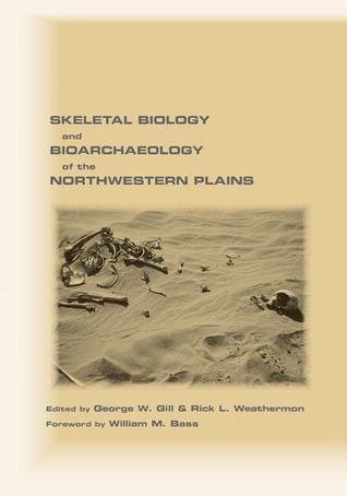 Skeletal Biology and Bioarchaeology of the Northwestern Plains