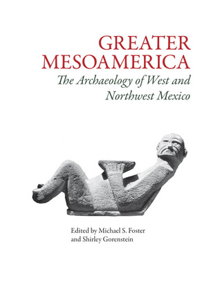 Greater Mesoamerica by Michael S. Foster