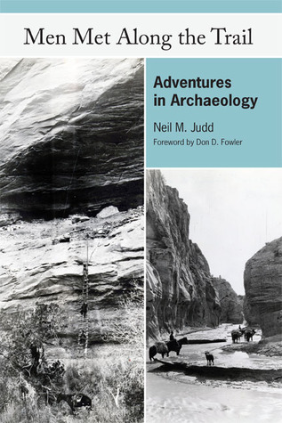 Men Met Along the Trail: Adventures in Archaeology