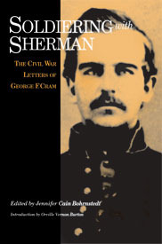 Soldiering with Sherman: The Civil War Letters of George F. Cram