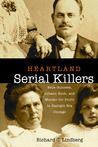 Heartland Serial Killers: Belle Gunness, Johann Hoch, and Murder for Profit in Gaslight Era Chicago