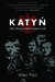 Katyn: Stalin's Massacre and the Triumph of Truth
