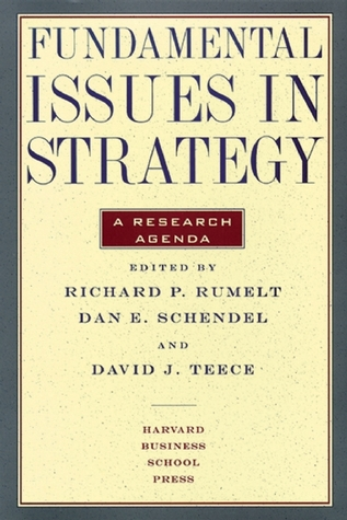 Fundamental Issues in Strategy, A Research Agenda