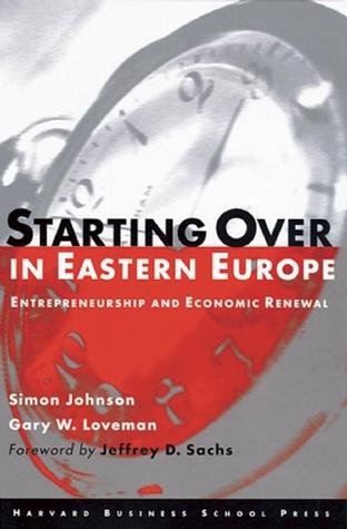 Starting over in Eastern Europe: Entrepreneurship and Economic Renewal