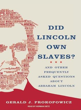 Did Lincoln Own Slaves?: And Other Frequently Asked Questions about Abraham Lincoln