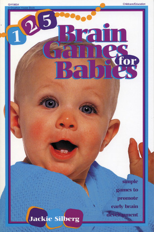 125 brain games for babies by jackie silberg