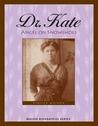Dr. Kate: Angel on Snowshoes (Badger Biography)