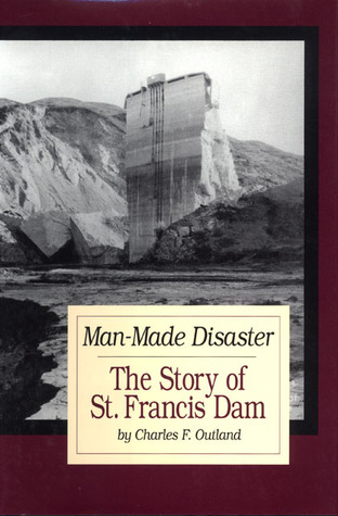 Man Made Disaster: The Story of St. Francis Dam