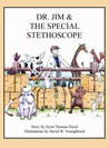Dr. Jim and the Special Stethoscope