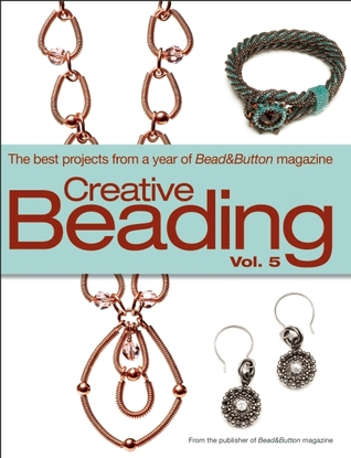 Creative Beading Vol. 5 by Bead & Button Magazine