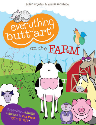Everything Butt Art on the Farm: What Can You Draw with a Butt?