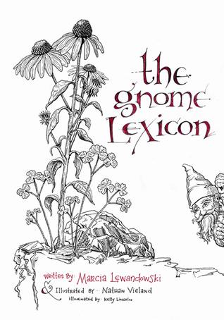 The Gnome Lexicon by Marcia Lewandowski