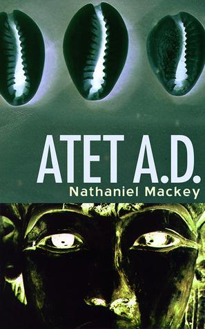 Atet, A.D. by Nathaniel Mackey