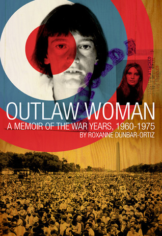 Outlaw Woman: A Memoir of the War Years 1960-1975