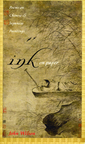 Ink on Paper: Poems on Chinese & Japanese Paintings