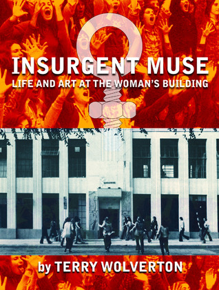 Insurgent Muse by Terry Wolverton