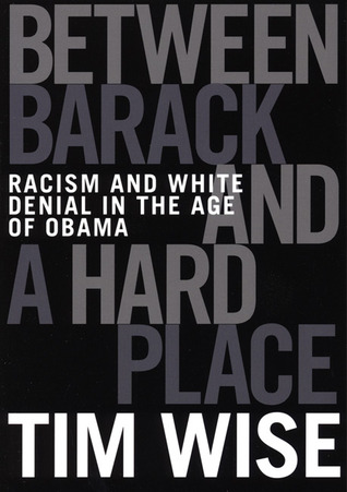 Between Barack and a Hard Place by Tim Wise