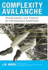 Complexity Avalance: Overcoming the Threat to Technology Adoption (Development Economics)