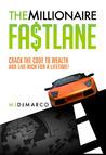 The Millionaire Fastlane by M.J. DeMarco