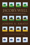 Jacob's Well: A Case for Rethinking Family History