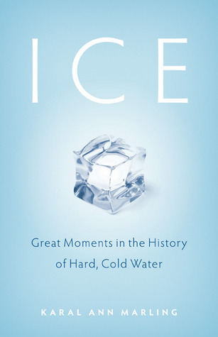 Ice: Great Moments in the History of Hard, Cold Water