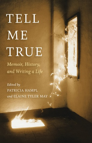 Tell Me True by Patricia Hampl