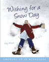 Wishing for a Snow Day: Growing Up in Minnesota