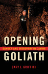 Opening Goliath: Danger and Discovery in Caving