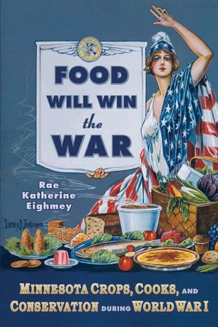 food-will-win-the-war-minnesota-crops-cooks-and-conservation-during-world-war-i