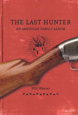 The Last Hunter: An American Family Album