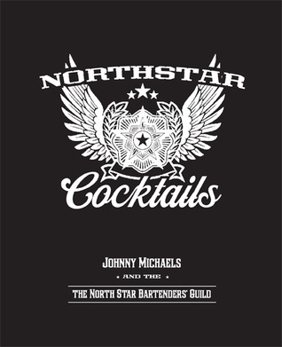 North Star Cocktails: Johnny Michaels and the North Star Bartenders' Guild Epub Free Download