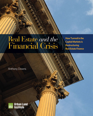 Real Estate and the Financial Crisis: How Turmoil in the Capital Markets is Restructuring Real Estate Finance