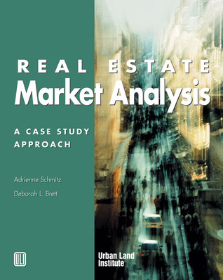 Real Estate Market Analysis A Case Study Approach By Adrienne
