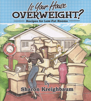 Is Your House Overweight?: Recipes For Low-Fat Rooms