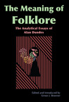 Meaning of Folklore by Alan Dundes