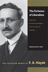 The Fortunes of Liberalism: Essays on Austrian Economics and the Ideal of Freedom (Collected Works of F. A. Hayek)