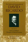 The Works And Correspondence Of David Ricardo: Notes On Malthus, Principles of Political Economy