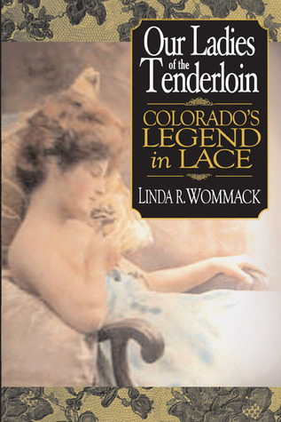 Our Ladies of the Tenderloin: Colorado's Legends in Lace