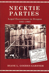 Necktie Parties: Legal Executions in Oregon 1851-1905
