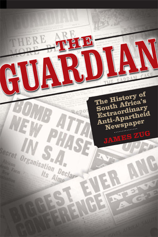 the-guardian-the-history-of-south-africa-s-extraordinary-anti-apartheid-newspaper
