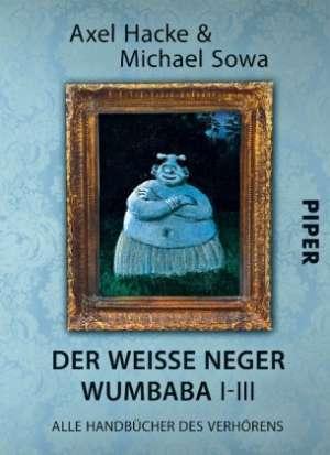 Der weiße Neger Wumbaba I - III. Alle Handbücher des Verhörens